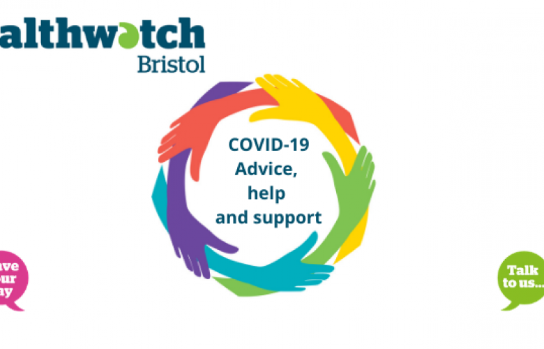 Healthwatch Bristol logo and a circle of multicoloured hands. The text reads COVID-19 Advice, help and support